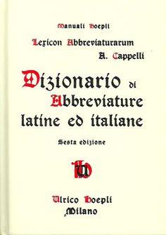 HOEPLI, MANUALI. Lexicon Abbreviaturarum. Dizionario di Abbreviature latine ed italiane.