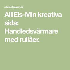 AlliEls-Min kreativa sida: Handledsvärmare med rullåer.