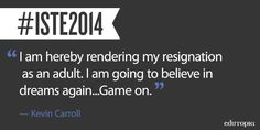 "Repin if you want to take an ""adult resignation."" :) #ISTE2014"