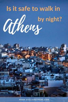 How safe is it to walk in Athens and enjoy the city? Athens By Night, European Destination, Travel Guides, Travel Tips, What To Pack, Greece Travel, Public Transport, Night Time