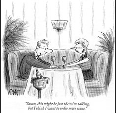 """""""This may be the wine talking, but I think I want to order more wine."""" It's always the wine talking. but let the wine speak! Cartoon Posters, A Cartoon, Wine Jokes, Wine Funnies, Funny Wine, New Yorker Cartoons, Wine Bottle Stoppers, Bottle Opener, The New Yorker"""