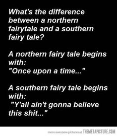 What's the difference between a Northern fairytale and a Southern fairytale?.....☀CQ #southern