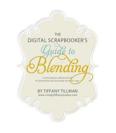 The Digital Scrapbooker's Guide to Blending - A self-paced workshop featuring blending techniques - $20 at ReneePearson.com