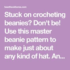 Stuck on crocheting beanies? Use this master beanie pattern to make just about any kind of hat. Any size, any yarn, any hook. Crochet Hat Sizing, Crochet Hat With Brim, Easy Crochet Hat, Crochet Baby Hat Patterns, Crochet Baby Beanie, Crochet Headband Pattern, Chunky Crochet, Crochet Stitches Patterns, Crochet Crafts