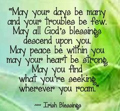 Irish Quotes, Irish Sayings, Irish Jokes & More.: Irish Jokes, Blessings, Proverbs & More. Irish Prayer, Irish Blessing, Irish Birthday Blessing, Birthday Blessings, Today's Prayer, House Blessing, Prayer Room, Saint Patrick, Irish Toasts