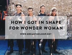 How I got in shape for my role in WONDER WOMAN... http://www.breaktheloop.net/blog/2017/06/14/shape-wonder-woman/