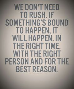 just a great quote about having patience in life... - MRH