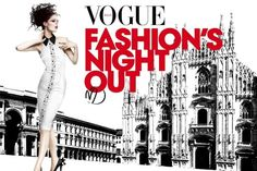 A Milano il 16 Settembre le strade del centro si illuminano con la Vogue Fashion's Night Out: dj set internazionali, prodotti in edizione limitata e cocktail party per celebrare la moda e la solidarietà
