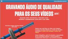 Como Gravar Áudio de Qualidade para seus Vídeos - Vitamina