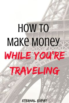 How to Make Money While You're Traveling - stay on the road longer with these tips!