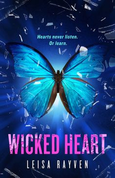 Wicked Heart | Leisa Rayven | Starcrossed #3 | May 3 '16 | https://www.goodreads.com/book/show/24889218-wicked-heart | #romance #newadult