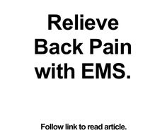 Relieve Back Pain with EMS.  #back-pain, #sore-back
