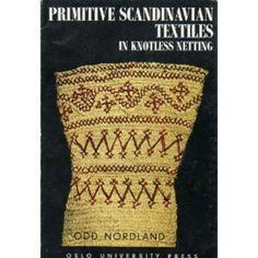 Primitive skandinaviske tekstiler i knudeløst net af Odd Nordland | LibraryThing