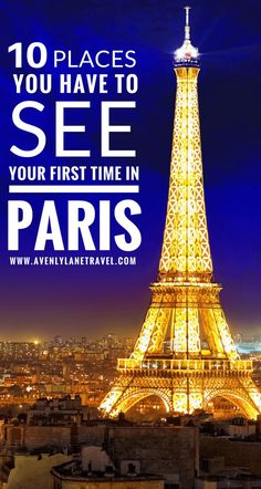 10 Things you have to see your first time in Paris   Things to see in Paris, France   Eiffel Tower   Avenly Lane Travel