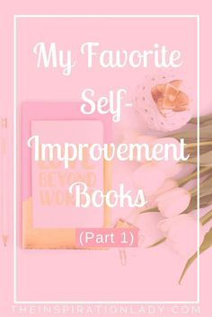 Part 1 of my favorite books for self-improvement and personal growth!