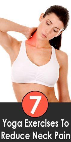 7 Yoga Exercises To Reduce Neck Pain
