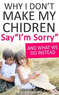 We don't make our kids say I'm sorry. See what we do instead and how this Christian parenting tip can help you have a stronger family life, too! || Arabah Joy #parenting #christianparenting #christianparentingtips #arabahjoy