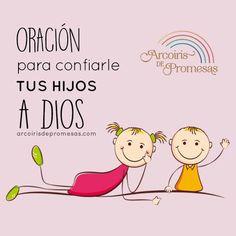 En esta oración tú le entregas tu hijo a Dios para que Él haga su voluntad y cumpla los propósitos que tiene para su vida.