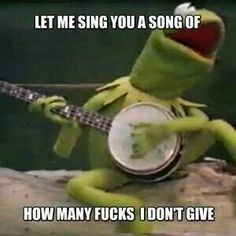 Kermit don't give a fuck! Funny Kermit Memes, Really Funny Memes, Funny Relatable Memes, Funny Jokes, Hilarious, Funny Stuff, Funny As Hell, Stupid Funny, Sapo Kermit