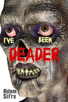 27 May 2013 : Ive Been Deader by Adam Sifre   http://www.dailyfreebooks.co.uk/bookinfo.php?book=aHR0cDovL3d3dy5hbWF6b24uY28udWsvZ3AvcHJvZHVjdC9CMDA4SDA0WjBHLz90YWc9a3VmZmJsLTIx
