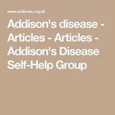 Addison's disease - Articles - Articles - Addison's Disease Self-Help Group