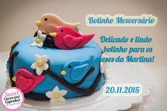 Sweet Cucas and Cupcakes by Rosângela Rolim: Bolinho Mesversário