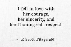 Getting deep with word porn (17 photos)   Courage, Sincerity, Self Respect   F Scott Fitzgerald