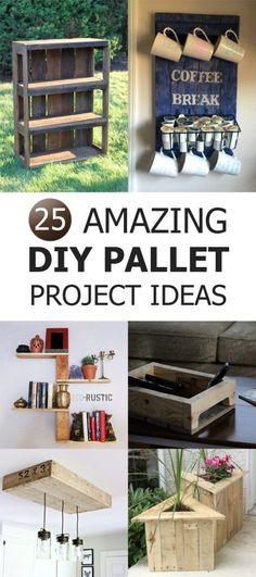 25 Amazing and Easy DIY Pallet Project Ideas