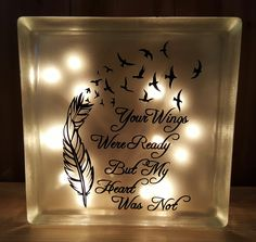 """Lighted Glass Block """"Your Wings Were Ready But My Heart Was Not"""" - Kelly Belly Boo-tique"""