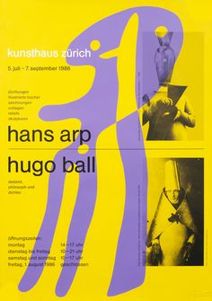 Hans Arp - Hugo Ball - Kunsthaus Zurich (hand signed) by Muller-Brockmann, Josef International Typographic Style, Hans Richter, Hans Arp, Grid, Swiss Design, Exhibition Poster, Graphic Design Typography, Graphic Posters, Design Posters
