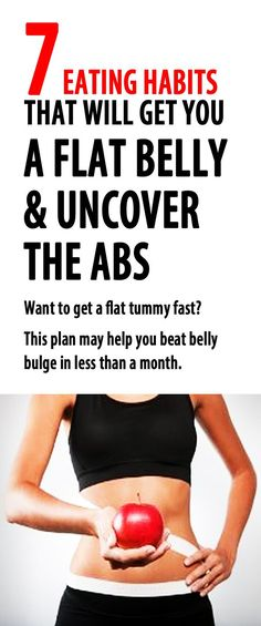 7 eating habits that will get you a flat belly uncover the abs.  #abs #flatstomach #flatbelly #muffintop #lovehandles #bellyfat #fatburn #flatstomachdiet