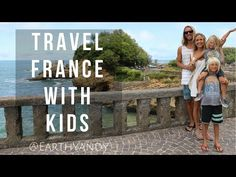 FRANCE Family Trip!  Tips,  Staying Healthy, Vegan Options, Traveling with Kids - YouTube