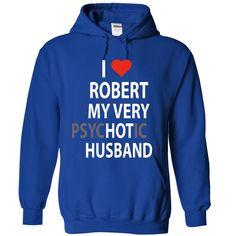 Robert - My pschotic husband