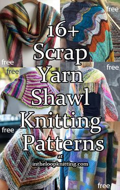 Knitting Pattern for Shawls with Scrap or Stash Yarn. Most patterns are free