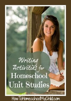Writing Activities for Homeschool Unit Studies from How to Homeschool My Child.com