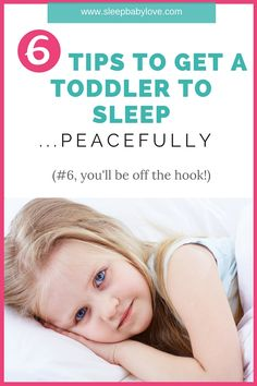 6 Tips To Get A Toddler To Sleep - Without Begging, Yelling Or Pleading. Your Preschooler And Toddler's Sleep Issues Can Be Solved. Click Here To Learn More Or Repin For Later!