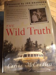 Book Review of The Wild Truth: Telling more of the story of Chris McCandless and…
