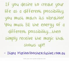 Be the energy of whatever it is you desire & just like magic it will show up!!   Simply ask: Who do I require to be and what can I choose & receive that will allow this to show up as my life? Xx