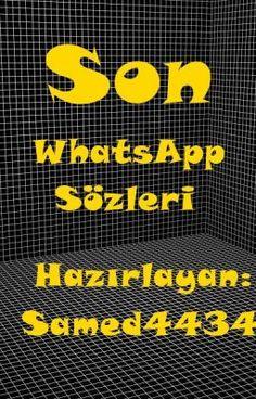 Son WhatsApp Sözleri #wattpad #gen-kurgu