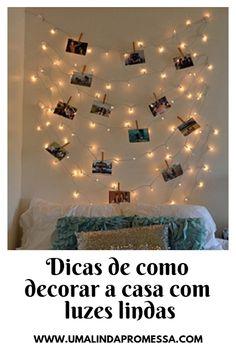 Dicas de iluminação para sua casa: sala, quarto, banheiro, cozinha, corredor, closet, etc. Você pode usar luzinhas brancas, coloridas, redondas ou de bolinha para a decor tumblr do quarto, na cabeceira da cama, no espelho, na parede e muito mais.
