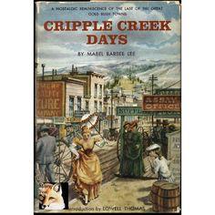 mabel barbee lee | CRIPPLE CREEK DAYS Gold Rush Colorado MABEL LEE Mining LOWELL THOMAS