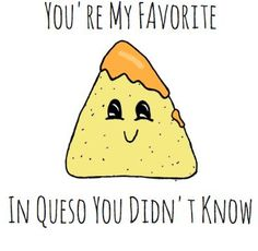 Teacher Appreciation Week Discover You Are The Chips To My Queso Nacho Queso Pun Card - Puns - Play On Words - Love & Anniversary Funny Food Puns, Punny Puns, Food Humor, Puns Hilarious, Puns Jokes, Kid Puns, Jokes Kids, Funny Cards, Cute Cards