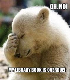 Meme Maker - OH, NO! MY LIBRARY BOOK IS OVERDUE! Meme Maker!