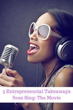 3 Entrepreneurial Takeaways from Sing: The Movie