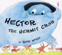 Hector the Hermit Crab by Katie Boyce