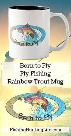 """Fly Fishing Rainbow Fly Fishing Rainbow Trout Coffee Mug """"Born to Fly"""" perfect for fly fishermen and fisherwomen. Trout Fishing Tips, Fishing Lures, Fishing Knots, Fly Fishing Basics, Alaska Fishing, Fishing Techniques, Sea Fish, Fish Fish, Rainbow Trout"""