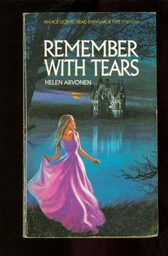 Gothic Paperback. Helen Arvonen: Remember with Tears: Ace 71331. 922495