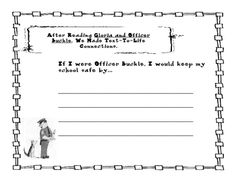 This is a response sheet to the story of Officer Buckle and Gloria.  This is a writing activity that allows students to make text-life connections,...