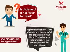 Is #Cholesterol a risk factor for #Heart? For Appointment Call: 040 4940 4940 Visit: https://maxcurehospitals.com/ #MaxCureHospitals #MaxCure #Cardiology #Cardiologist #HighTotalCholesterol #RisktoHeart #HeartDisease #HeatProblem#ConsultExperts #ConsultOurDoctors #Hyderabad