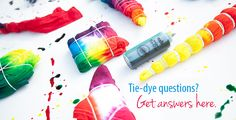 Answers to your tie dye questions are on our FAQs page